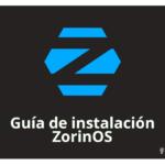 Guía de instalación ZorinOS 15.3 Lite