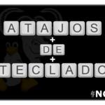 Atajos de teclado para terminales en GNU/Linux